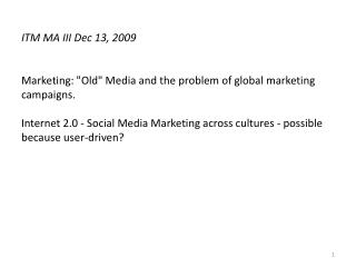 "Marketing: ""Old"" Media and the problem of global marketing campaigns."