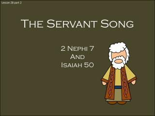 The Servant Song 2 Nephi 7 And  Isaiah 50