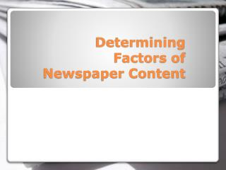 Determining Factors of Newspaper Content