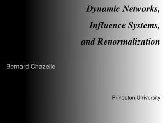 Dynamic Networks, Influence Systems, and Renormalization