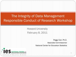 The Integrity of Data Management Responsible Conduct of Research Workshop