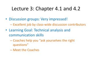 Lecture 3: Chapter 4.1 and 4.2