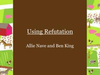 Using Refutation