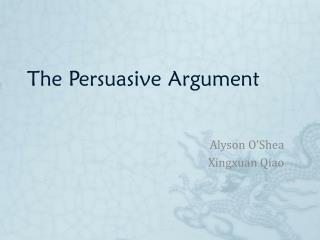 The Persuasive Argument