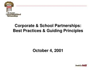 Corporate & School Partnerships: Best Practices & Guiding Principles October 4, 2001