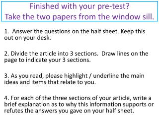Finished with your pre-test? Take the two papers from the window sill.