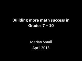 Building more math success in Grades 7 – 10