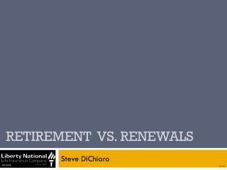 Retirement  VS. Renewals