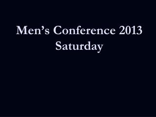 Men's Conference 2013 Saturday