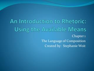 An Introduction to Rhetoric: Using the Available Means