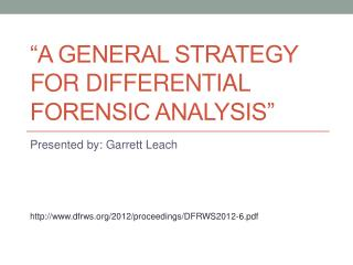 """A general strategy for differential forensic analysis"""