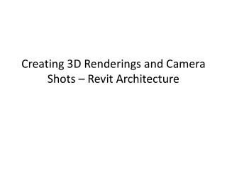 Creating 3D Renderings and Camera Shots – Revit Architecture