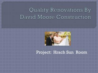 Quality Renovations By David Moore Construction