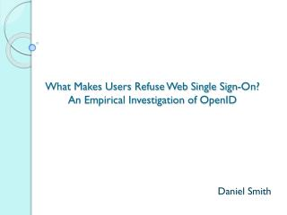What Makes Users Refuse Web Single Sign-On?  An Empirical Investigation of  OpenID