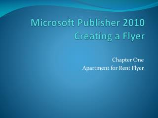 Microsoft Publisher 2010 Creating a Flyer