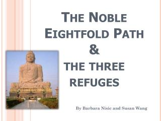 The Noble Eightfold Path &  the three refuges