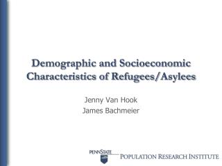 Demographic and Socioeconomic Characteristics of Refugees/ Asylees