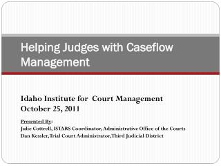 Helping Judges with Caseflow Management