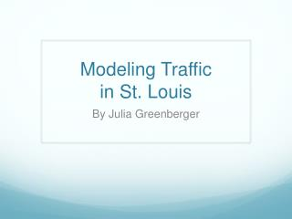 Modeling Traffic  in St. Louis
