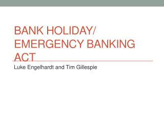 Bank Holiday/ Emergency Banking Act