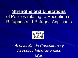 Strengths and Limitations of Policies relating to Reception of Refugees and Refugee Applicants