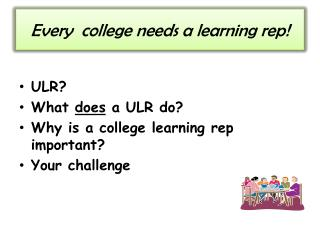 Every  college needs a learning rep!