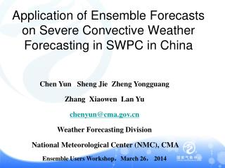Application of Ensemble Forecasts  on  Severe  Convective Weather  Forecasting in  SWPC in China