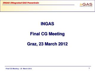 INGAS Final CG Meeting Graz, 23 March 2012