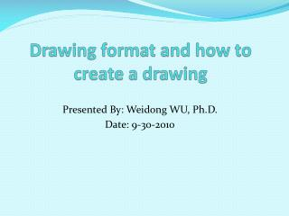 Drawing format and how to create a drawing