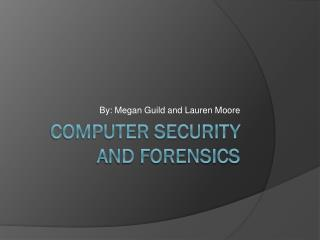 Computer Security and forensics