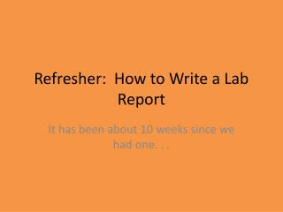 Refresher:  How to Write a Lab Report