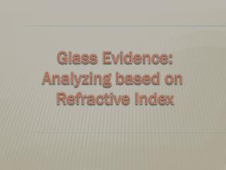 Glass Evidence: Analyzing based on  Refractive Index