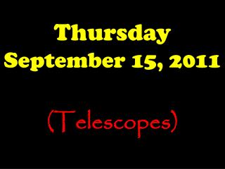 Thursday September 15, 2011