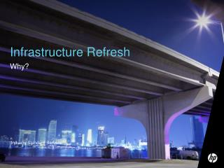 Infrastructure Refresh