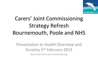 Carers' Joint Commissioning Strategy Refresh  Bournemouth, Poole and NHS
