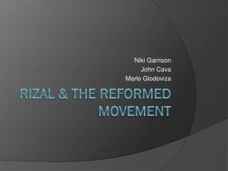 Rizal & The Reformed Movement