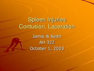 Spleen Injuries Contusion, Laceration