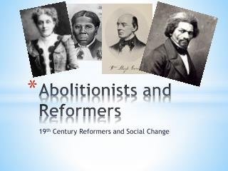 Abolitionists and Reformers