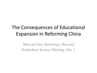 The Consequences of Educational Expansion in Reforming China