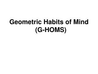 Geometric Habits of Mind (G-HOMS)