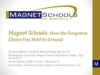 Magnet Schools:  How the Forgotten Choice Has Held  i ts Ground