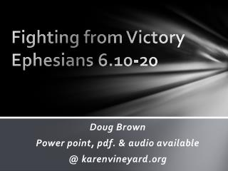 Fighting from Victory Ephesians  6.10-20