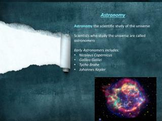 Astronomy Astronomy the scientific study of the universe