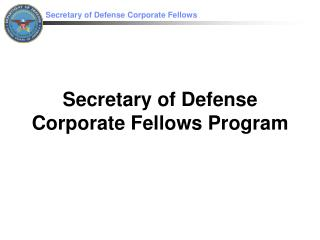 Secretary of Defense Corporate Fellows Program