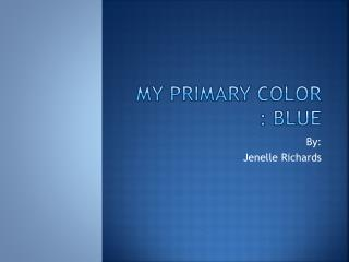My Primary Color : Blue