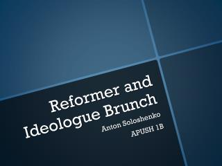 Reformer and Ideologue Brunch