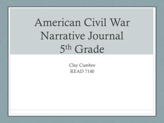 American Civil War Narrative Journal 5 th  Grade