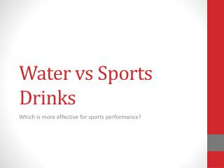 Water  vs  Sports Drinks