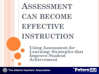 Assessment can become effective instruction