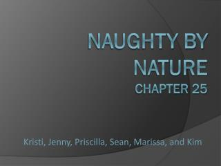 Naughty BY Nature Chapter 25